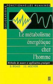 Le metabolisme energetique chez l'homme (collection explorations fonctionnalles humaines) - Couverture - Format classique