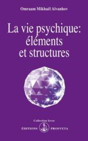 La vie psychique : elements et structures - Couverture - Format classique