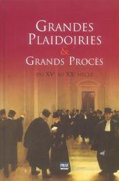 Grandes Plaidoiries Et Grands Proces Du Xv Au Xx Siecle - Intérieur - Format classique