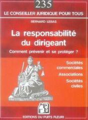 La responsabilité du dirigeant ; comment prévenir et se protéger ? ; sociétés commerciales, associations, sociétés civiles - Couverture - Format classique
