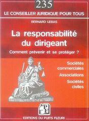 La responsabilité du dirigeant ; comment prévenir et se protéger ? ; sociétés commerciales, associations, sociétés civiles - Intérieur - Format classique