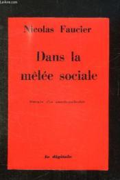 Dans la melee sociale - itineraire d un anarcho-syndicaliste - Couverture - Format classique
