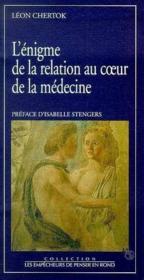 L'Enigme De La Relation Au Coeur De La Medecine - Couverture - Format classique