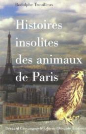 Histoires insolites des animaux de paris - Couverture - Format classique