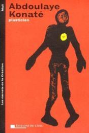 Abdoulaye konate plasticien, 2001 (les carnets de la creation) - Couverture - Format classique