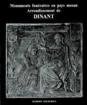 Monuments funéraires en pays mosan t.3 ; arrondissement de dinant - Couverture - Format classique