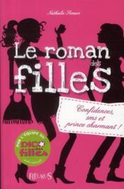 Le roman des filles T.1 ; confidences, sms et prince charmant ! - Couverture - Format classique