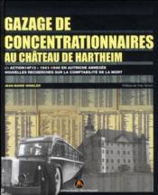 Gazage de concentrationnaires au château de Hartheim ; l'