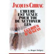 Jacques chirac, l'heure est venue pour toi de nettoyer les ecuries d'augias - Couverture - Format classique