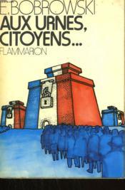 Aux Urnes Citoyens.... - Couverture - Format classique