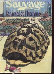Le Sauvage N°58 - L'Animal Et L'Homme - Couverture - Format classique