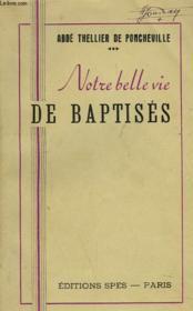 Notre Belle Vie De Baptises - Couverture - Format classique