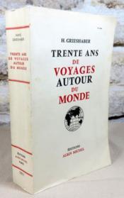 Trente ans de voyages autour du monde. - Couverture - Format classique