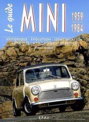 LE GUIDE ; Mini ; 1959-1984 ; historique, évolution, identification, conduite, utilisation, entretien - Couverture - Format classique
