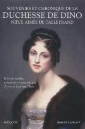 Souvenirs et chronique de la duchesse de Dino, nièce aimée de Talleyrand - Couverture - Format classique