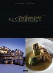 Le Chabichou Ou La Montagne Apprivoisee ; Michel Rochedy, Courchevel - Couverture - Format classique