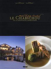 Le Chabichou Ou La Montagne Apprivoisee ; Michel Rochedy, Courchevel - Intérieur - Format classique