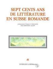 Sept cents ans de litterature en suisse romande - Couverture - Format classique