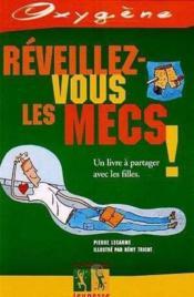 Reveillez-Vous Les Mecs ! - Couverture - Format classique