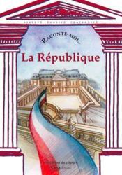 Raconte-Moi... T.2 ; La République - Couverture - Format classique