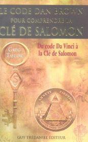 Le Code Dan Brown Pour Comprendre La Cle De Salomon ; Du Code Da Vinci A La Cle De Salomon - Intérieur - Format classique