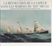 La revolution de la vapeur dans les marines du xix siecle - Couverture - Format classique