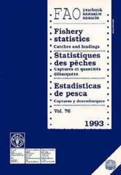 Statistiques Des Peches Captures E Quantites Debarquees 1993 Vol 76 Edition Trilingue - Couverture - Format classique