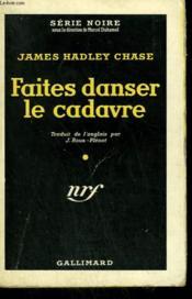 Faites Danser Le Cadavre. Collection : Serie Noire N° 216 - Couverture - Format classique