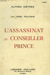 Un Crime Politique. L'Asssassinat Du Conseiller Prince. - Couverture - Format classique
