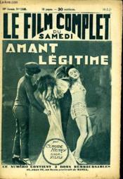 Le Film Complet Du Samedi N° 1040 - Amant Legitime - Couverture - Format classique