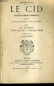 Le Cid (D'Apres G.De Gastrio & Corneille) Opera En Quatre Actes Et Dix Tableaux / Musique De M. J. Massenet. - Couverture - Format classique