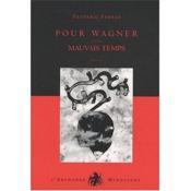Pour Wagner ; mauvais temps - Couverture - Format classique