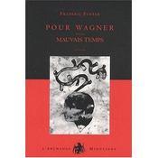Pour Wagner ; mauvais temps - Intérieur - Format classique