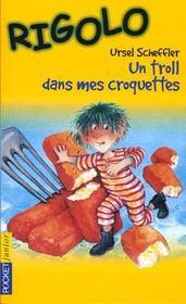 Rigolo T.2 ; Un Troll Dans Mes Croquettes - Intérieur - Format classique