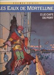 Les eaux de Mortelune t.2 ; le café du port - Couverture - Format classique