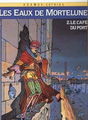 Les eaux de Mortelune t.2 ; le café du port - Intérieur - Format classique
