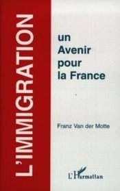 Xximmigration Un Avenir Pour La France - Couverture - Format classique