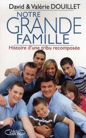 Notre grande famille ; histoire d'une tribu recomposée - Intérieur - Format classique