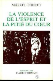Violence De L'Esprit Pitie Du Coeur - Couverture - Format classique