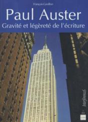 Paul Auster ; gravité et légèreté de l'écriture - Couverture - Format classique