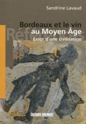 Vin de bordeaux au moyen age ; naissance de la civilisation - Couverture - Format classique