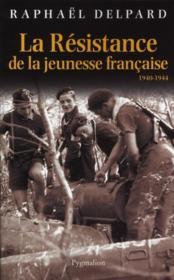 telecharger La Resistance de la jeunesse francaise – 1940-1944 livre PDF/ePUB en ligne gratuit