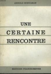 Une Certaine Rencontre. - Couverture - Format classique