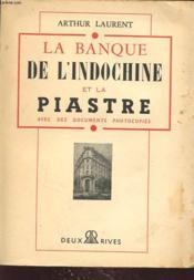 La Banque De L Indochine Et La Piastre Avec Des Documents Photocopies - Couverture - Format classique
