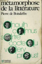 Metamorphose De La Litterature - Proust, Valery, Cocteau, Anouilh, Camus, Sartre - Couverture - Format classique