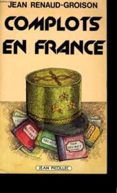 Complots En France. - Couverture - Format classique