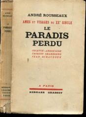 LE PARADIS PERDU - Colette, Chardonne, Giraudoux, André Gide. / AMES ET VISAGES DU XXe SIECLE. - Couverture - Format classique