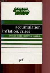 Accumulation, Inflation, Crises / Economie En Liberte - Couverture - Format classique