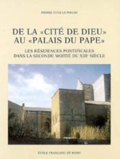 De La Cite De Dieu Au Palais Du Pape