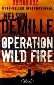Operation wild fire - Intérieur - Format classique
